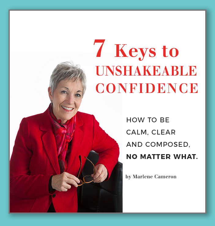 7 Keys to Unshakeable Confidence by Marlene Cameron